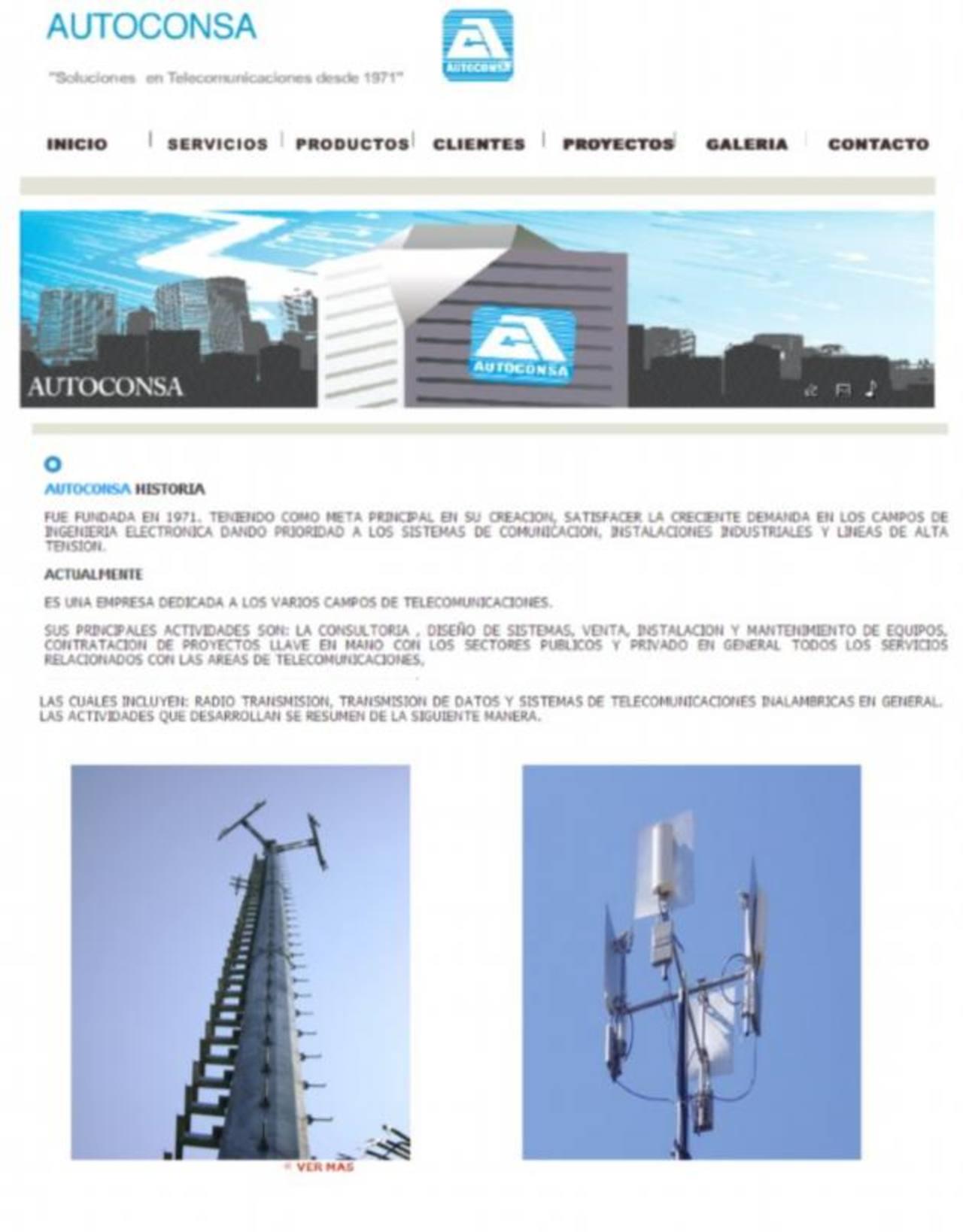 De acuerdo con el sitio de la empresa www.autoconsa.net se dedica a sistemas de comunicación, instalaciones industriales y líneas de alta tensión.