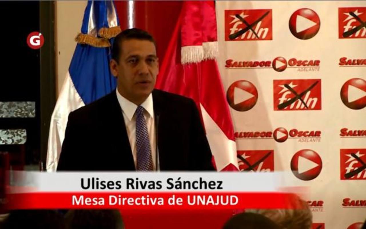 El actual magistrado del TSE y directivo de Unajud, Ulises Rivas, dio su apoyo al FMLN en las elecciones presidenciales pasadas.