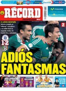 Adiós fantasmas titulo Récord, de México, al destacar que el Tri ganó en el Cusca 15 años después.